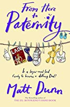 From Here to Paternity by Matt Dunn