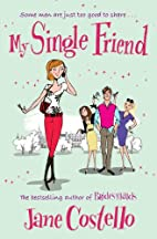 My Single Friend by Jane Costello