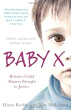 Baby X: Britain's Child Abusers Brought to…