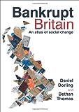 Dorling, Danny: Bankrupt Britain: An atlas of social change
