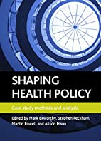 Shaping Health Policy: Case Study Methods…