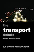 The Transport Debate (Policy Press - Policy…