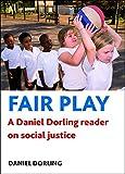 Dorling, Danny: Fair Play: A Daniel Dorling reader on social justice