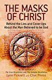 Picknett: Masks of Christ: In Search of the Real Jesus
