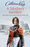 King, Catherine: A Mother's Sacrifice