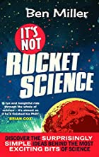 It's Not Rocket Science by Ben Miller