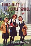 Brent-Dyer, Elinor M.: Three Go to the Chalet School