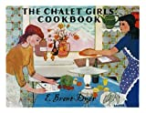 Elinor M. Brent-Dyer: The Chalet Girls' Cookbook (Chalet School)