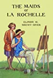 Brent-Dyer, Elinor M.: Maids of La Rochelle