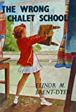 Brent-Dyer, Elinor M.: The Wrong Chalet School