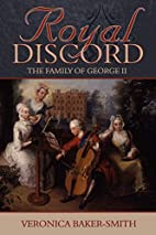Royal Discord: The Family of George II by…