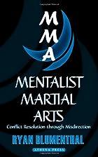 Mentalist Martial Arts: Conflict Resolution…