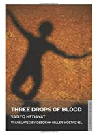 Three Drops of Blood by Ṣādiq Hidāyat