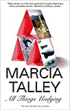 Talley, Marcia: All Things Undying (Hannah Ives Mysteries)
