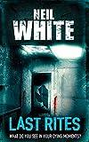Neil White: Last Rites
