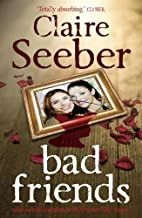 Bad Friends by Claire Seeber