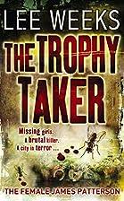 The Trophy Taker by LEE WEEKS