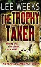 The Trophy Taker by LEE WEEKS