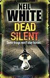 Neil White: Dead Silent