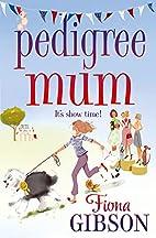 Pedigree Mum by Fiona Gibson