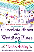 Chocolate Shoes and Wedding Blues by Trisha…