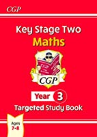 Key Stage Two Year 3 Maths: The Study Book…