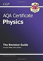 AQA Certificate Physics: The Revision Guide…