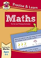 Practise & Learn: Maths (Age 5-6) by Cgp…