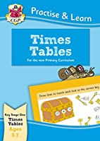 Practise & Learn: Times Tables (Age 5-7) by…