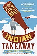 Indian Takeaway: A Very British Story by…