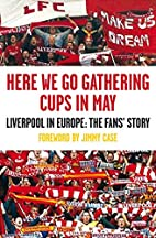 Here We Go Gathering Cups In May: Liverpool…