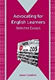 Crawford, James: Advocating for English Learners: Selected Essays (Bilingual Education & Bilingualism)