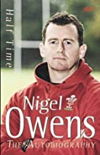 Half time. Nigel Owens the autobiography by…