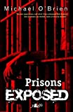 Michael O'Brien: Prisons Exposed