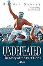 Undefeated - the Story of the 1974 Lions by…