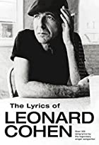 The Lyrics of Leonard Cohen by Leonard Cohen