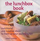 The Lunchbox Book: Nutritional and Creative…