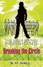 Breaking the Circle (The Maya Brown…