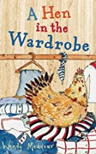 A Hen in the Wardrobe (Cinnamon Grove) by…