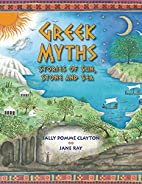 Greek Myths: Stories of Sun, Stone, and Sea…