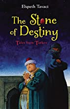 The Stone of Destiny: Tales from Turkey by…