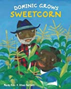 Dominic Grows Sweetcorn by Mandy Ross