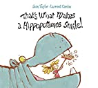That's What Makes a Hippopotamus Smile by…