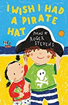 I Wish I Had a Pirate Hat by Roger Stevens