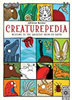 Creaturepedia: Welcome to the Greatest Show…