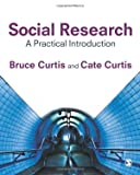 Curtis, Bruce: Social Research: A Practical Introduction