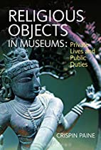 Religious Objects in Museums: Private Lives…