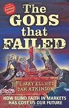 The Gods that Failed: How Blind Faith in…
