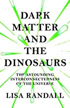 Dark Matter and the Dinosaurs. Dunkle…