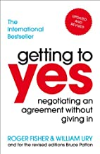Getting To Yes by William Ury Roger Fisher